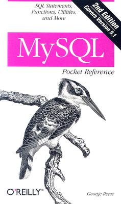 MySQL Pocket Reference By Reese, George